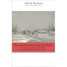 Furs and Frontiers in the Far North: The Contest among Native and Foreign Nations for the Bering Strait Fur Trade