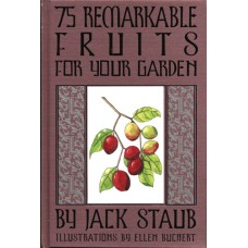 75 Remarkable Fruits by Jack Staub