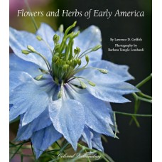 Flowers and Herbs of Early America by Lawrence D. Griffith