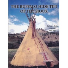 Buffalo Hide Tipi of the Sioux by Larry Belitz