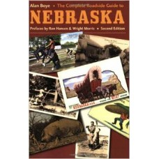 The Complete Roadside Guide to Nebraska