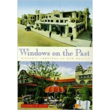 Windows on the Past: Historic Lodgings of New Mexico by Sandra D. Lynn