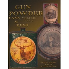 Gun Powder, Cans & Kegs: Volume 2
