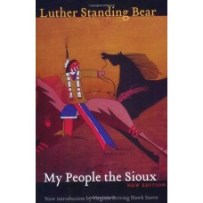 My People the Sioux by Luther Standing Bear