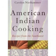 American Indian Cooking by Carolyn Niethammer