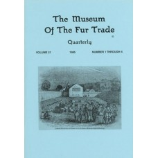 Museum of the Fur Trade Quarterly, Volume 21, 1985