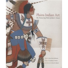 Plains Indian Art: The Pioneering Work of John C. Ewers