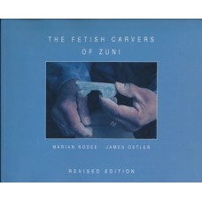 The Fetish Carvers of Zuni by Marian Rodee and James Ostler