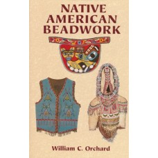 Native American Beadwork by William C. Orchard