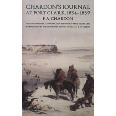 Chardon's Journal at Fort Clark, 1834-1839