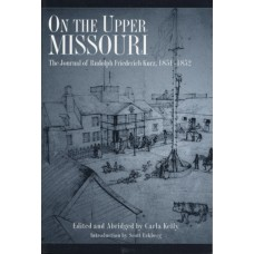 On the Upper Missouri: The Journal of R.F. Kurz, 1851-1852