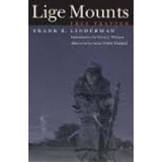 Lige Mounts: Free Trapper by Frank B. Linderman