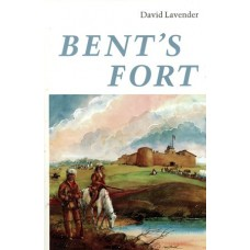 Bent's Fort by David Lavender