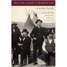 From Fort Laramie to Wounded Knee: In the West that Was