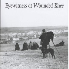 Eyewitness at Wounded Knee by Richard E. Jensen, R. Eli Paul, John E. Carter