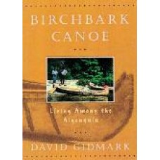 Birchbark Canoe: Living Among the Algonguin