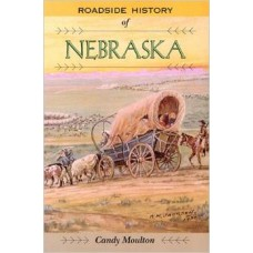 Roadside History of Nebraska by Candy Moulton