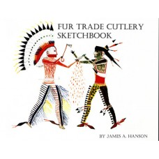 Fur Trade Cutlery Sketch Book by James A. Hanson