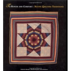 To Honor and Comfort: Native American Quilting