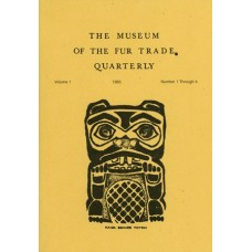 Museum of the Fur Trade Quarterly, Volume 01, 1965