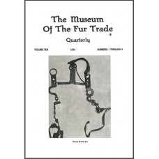 Museum of the Fur Trade Quarterly, Volume 10, 1974