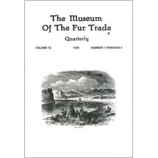 Museum of the Fur Trade Quarterly, Volume 12, 1976