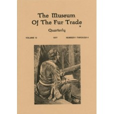 Museum of the Fur Trade Quarterly, Volume 13, 1977